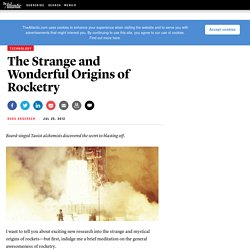The Strange and Wonderful Origins of Rocketry