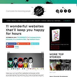 11 wonderful websites that'll keep you happy for hours