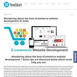 Wondering about the best eCommerce website development In India - Nwebkart.com
