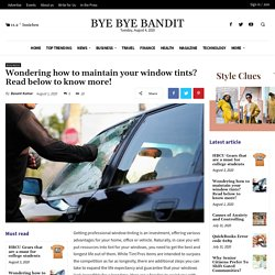 Wondering how to maintain your window tints? Read below to know more! - BYE-BYE ! BANDIT