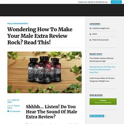 Wondering How To Make Your Male Extra Review Rock? Read This! – Blue Moon
