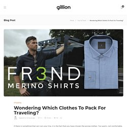 Wondering Which Clothes To Pack For Traveling?