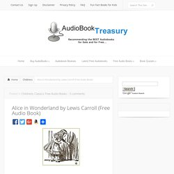 Alice in Wonderland by Lewis Carroll (Free Audio Book)