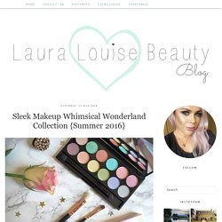Sleek Makeup Whimsical Wonderland Collection {Summer 2016}