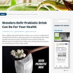 Wonders Kefir Probiotic Drink Can Do For Your Health
