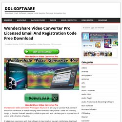 WonderShare Video Converter Pro Licensed Email And Registration Code Free Download - ddl-software