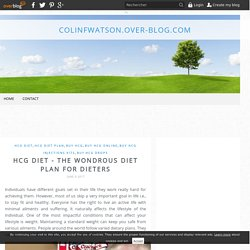 HCG Diet - The wondrous diet plan for dieters - colinfwatson.over-blog.com