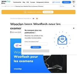 lance Wooflash pour les examens à distance