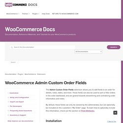 WooCommerce Admin Custom Order Fields - WooCommerce Docs