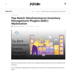 Top-Notch WooCommerce Inventory Management Plugins 2020