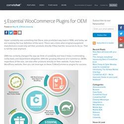 5 Must Have WooCommerce Plugins for Original Equipment Manufacturers.