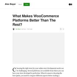 What Makes WooCommerce Platforms Better Than The Rest?