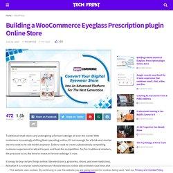 Building a WooCommerce Eyeglass Prescription plugin Online Store