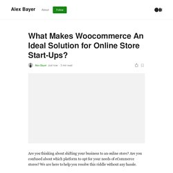 What Makes Woocommerce An Ideal Solution for Online Store Start-Ups?