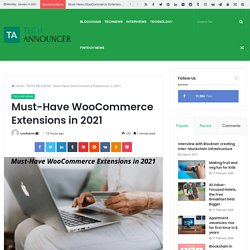 Must-Have WooCommerce Extensions in 2021 - Techannouncer News and Reviews