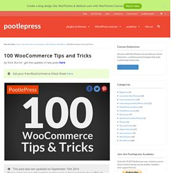 100 WooCommerce Tips and Tricks - Pootlepress