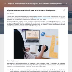 Why Use WooCommerce? What is good WooCommerce development?