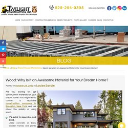 Wood: Why Is It an Awesome Material for Your Dream Home?