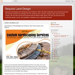 Sequoia Land Design: How Pavers in Woodbridge Can Enhance Your Home Interior and Exterior