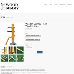Wooden Dummy - Elm Wooden Arms