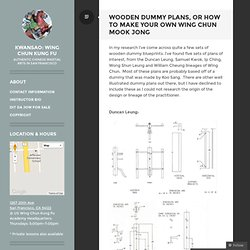 Wing Chun Wooden Dummy Plans, or How To Make Your Own Wooden Dummy « Wing Chun Scrapbook