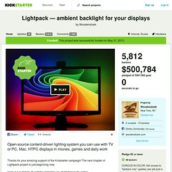 Lightpack — ambient backlight for your displays by Woodenshark