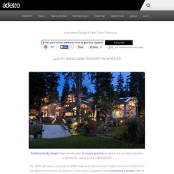 Luxury Home For Sale in Whistler & Luxury Furniture, Property, Travel...