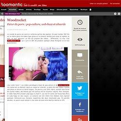 Woodrocket : Futur du porn : pop-culture, web-buzz et absurde