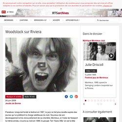 Woodstock sur Riviera - rts.ch - Jeudis de Bernie