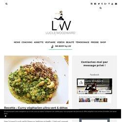 Lucile Woodward - Recette – Curry végétarien ultra vert & détox