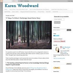 Karen Woodward: 17 Ways To Write A Terrifyingly Good Horror Story