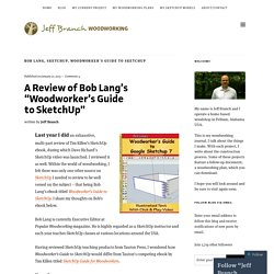"A Review of Bob Lang's ""Woodworker's Guide to SketchUp"""