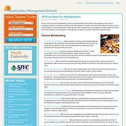 55 Great Sites For Woodworkers | Construction Management Schools