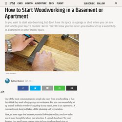 How to Start Woodworking in a Basement or Apartment