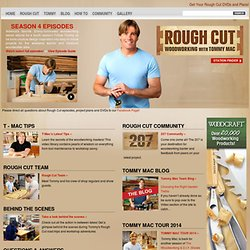 Rough Cut Woodworking with Tommy Mac and the 207 Woodworking Community - Thomas J. MacDonald
