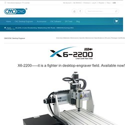 X6-2200L (4-axis) Woodworking / Metalworking CNC Router
