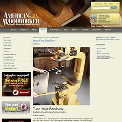 Tune Your Bandsaw - Woodworking Tools