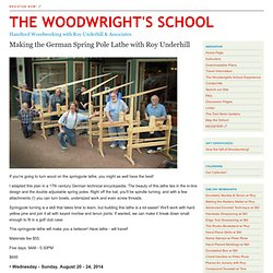 The Woodwright's School - Make the Spring Pole Lathe w/ Roy