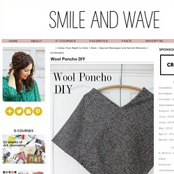 Wool Poncho DIY - Smile And Wave