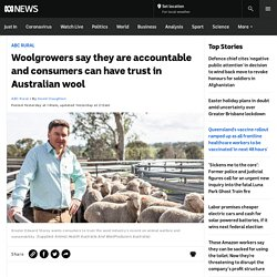 Woolgrowers say they are accountable and consumers can have trust in Australian wool