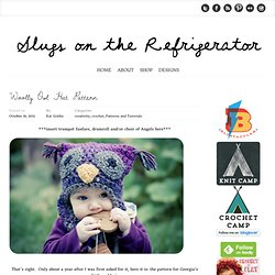Slugs on the Refrigerator: Woolly Owl Hat Pattern