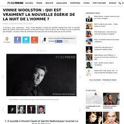 Vinnie Woolston : qui est vraiment la nouvelle égérie de La Nuit de l'Homme ?