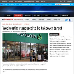 Woolworths rumoured to be takeover target