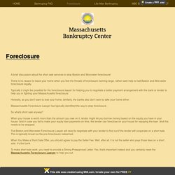 Stop Worcester and Boston Foreclosure with us