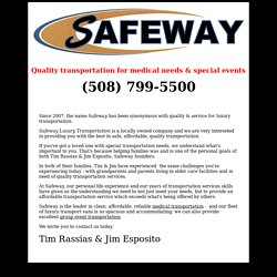 Worcester MA Medical Transportation: Safeway Luxury Transportation (508) 799-5500
