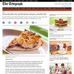 Worcestershire tea: plum and pear crumble cake recipe