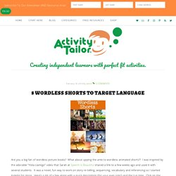 8 Wordless Shorts to Target Language - Activity Tailor