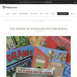 The Power of Wordless Picture Books – Playful Learning