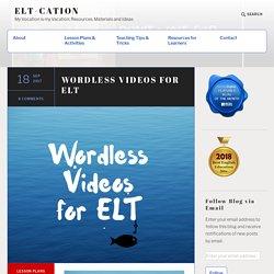 WORDLESS VIDEOS FOR ELT