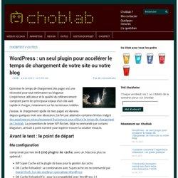 WordPress : un seul plugin pour accélérer le temps de chargement de votre site ou votre blog